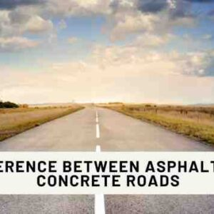 Difference Between Asphalt and Concrete Roads and Their Pros and Cons