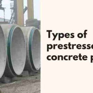 Types of Prestressed Concrete Pipes and Their Uses