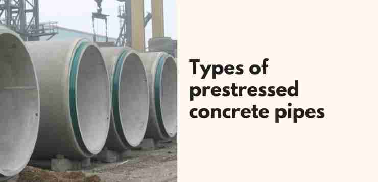 Types of prestressed concrete pipes